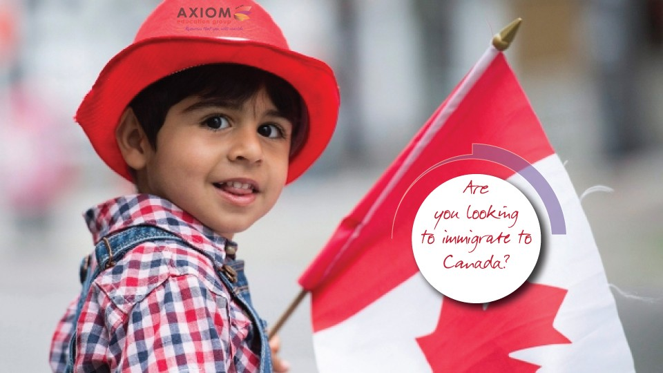 Are you looking to immigrate to Canada WEB Axiom