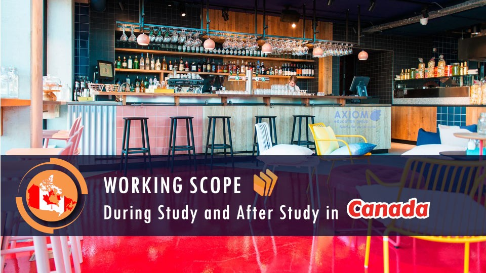 WORKING-SCOPE-DURING-STUDY-AFTER-STUDY-CANADA