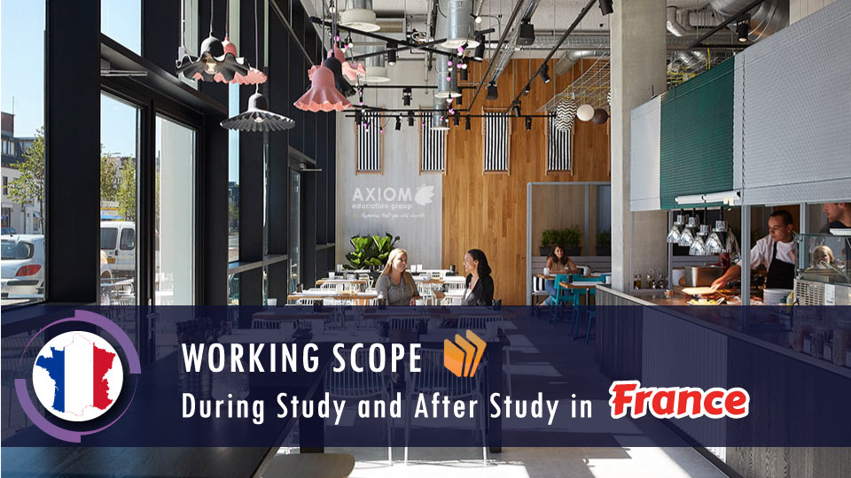 WORKING-SCOPE-DURING-STUDY-AFTER-STUDY-FRANCE