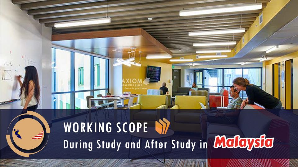 WORKING-SCOPE-DURING-STUDY-AFTER-STUDY-MALAYSIA-960x540