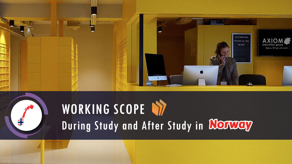 WORKING-SCOPE-DURING-STUDY-AFTER-STUDY-NORWAY